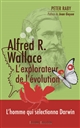 ALFRED R. WALLACE, L'EXPLORATEUR DE L'EVOLUTION
